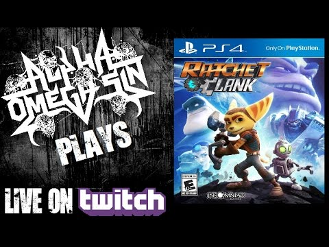 AlphaOmegaSin Plays Ratchet and Clank on PS4 Live on Twitch