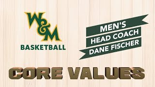 W&M Men's Basketball - Head Coach Dane Fischer - Core Value: Hard Work