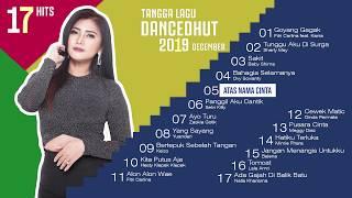 Lagu Dangdut HITS Terbaru 2019 - 17 Tangga Lagu Dancedhut Desember 2019