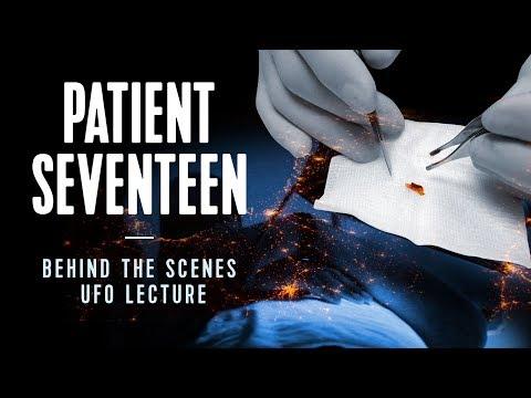 PATIENT SEVENTEEN : BEHIND THE SCENES & UFO PRESENTATION