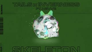 Tails &amp Inverness - Skeleton ft. Nevve (Aadysi Remix)