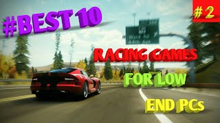 Top 10 Exceptional racing games for low end PCs(HD gameplay)  with download links.