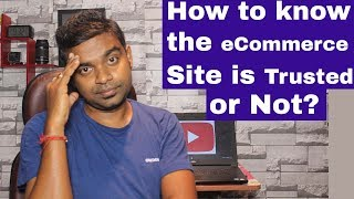 How to find New eCommerce Website is Trusted or Not ? Is it Safe to Pre-Payment to Buy a Product ?