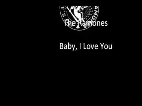 The Ramones - Baby I Love You - Lyrics