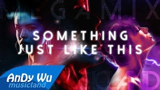 SOMETHING JUST LIKE THIS (Megamix) | Kygo, Coldplay, Clean Bandit, The Chainsmokers, Alessia Cara