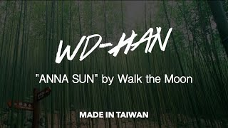Anna Sun  - Walk The Moon (WD-HAN Cover, made in Taiwan)
