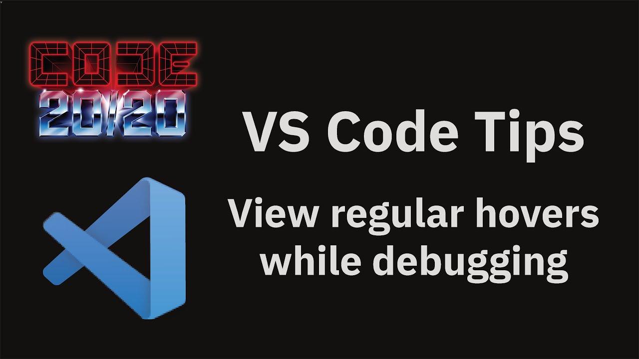 View regular hovers while debugging