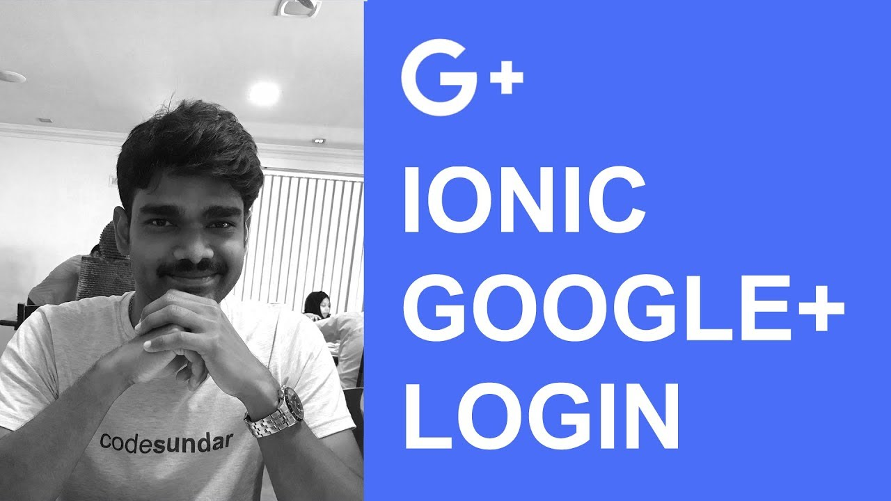 Integrate Google plus Authentication with Ionic 2/3 | Ionic Tutorial