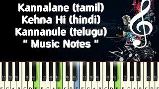 AR Rahmaan/kannalane/kehna hi/kannanule/music notes/midi file/karaoke