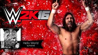 "WWE 2K16 Official Soundtrack - ""Hello World"" by Kid Ink (with download link"