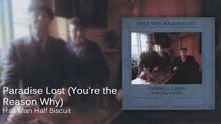 Half Man Half Biscuit - Paradise Lost (You're the Reason Why) [Official Audio]