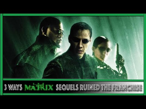 3 Ways The Matrix Sequels Ruined The Franchise | 3 Reasons
