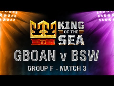King of the Sea VI: GBOAN v BSW