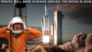 SpaceX will launch humans around the moon in 2018!