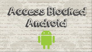 How to access blocked sites on Android Phone with easy