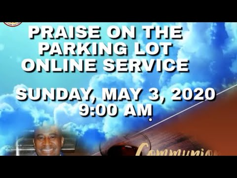 Praise On The Parking Lot - May 3, 2020