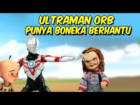ultraman-orb-punya-boneka-berhantu-,-upin-ipin-takut-!