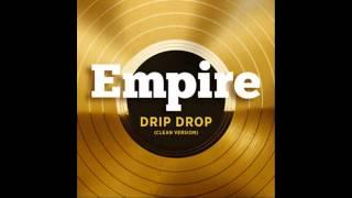 Empire Cast - Drip Drop (feat. Yazz and Serayah McNeill) [Audio] (remix) -YXL