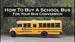 School Bus Buying Guide: How to Buy a Bus For Your Bus Conversion