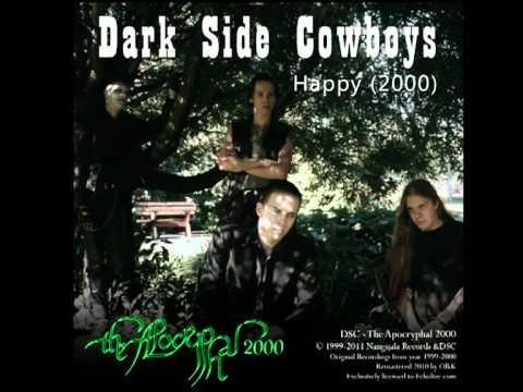 Dark Side Cowboys - The Apocryphal 2000 - Happy (2000)