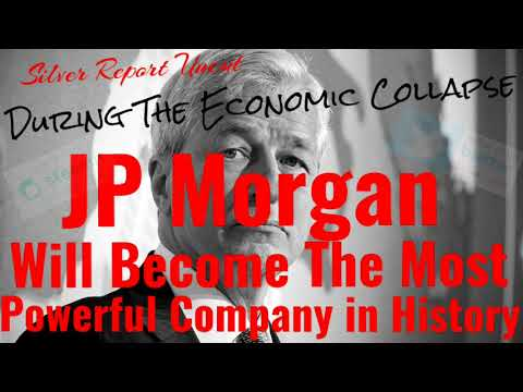 The Coming Economic Collapse Will Make JP Morgan The Most Powerful Bank In History