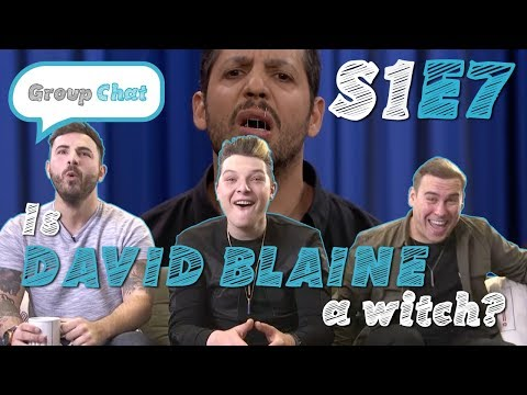 """""""Is David Blaine A Witch?"""" GROUP CHAT S:1 EPISODE 7"""