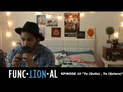 "FUNCTIONAL | EPISODE 10 | ""Te (quila), Te (quiero)"" | LGBT/LATINX WEB SERIES"