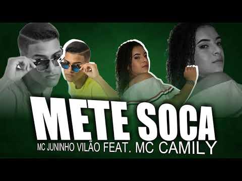 MC JUNINHO VILÃO FEAT, MC CAMILY - METE SOCA ( BREGA 2018 )