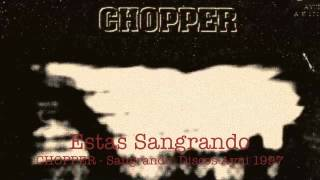 Watch Chopper Estas Sangrando video
