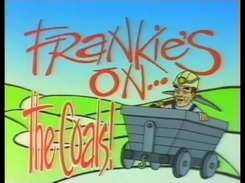 Frankie's On... The Coals!