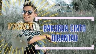 VICKY KOGA || BAKUBUA CINTO DI RANTAU terbaru 2019