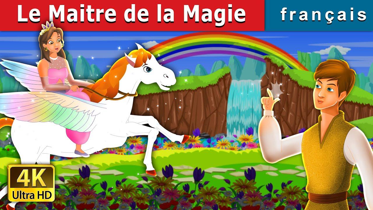 Le Maitre de la Magie   Master Magician in French   Contes De Fées Français