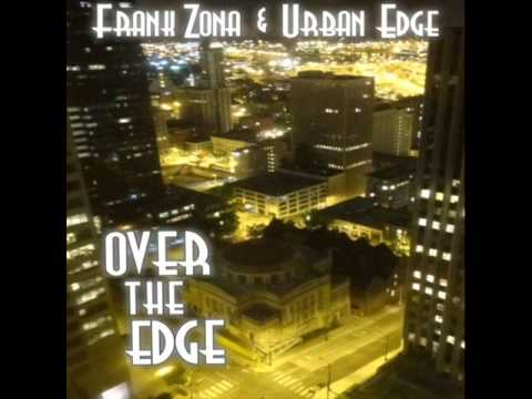 Frank Zona & Urban Edge - It's About Last Night