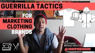 GUERRILLA TACTICS FOR MARKETING CLOTHING BRANDS with Designer @JonPhenom