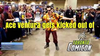 Ace Ventura gets kicked out of the Toronto Comic-Con!