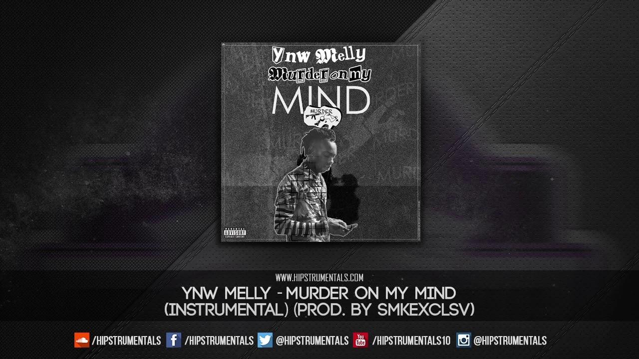 YNW Melly - Murder On My Mind [Instrumental] (Prod  By SMKEXCLSV) + DL via  @Hipstrumentals