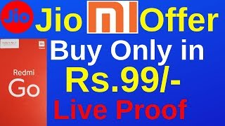 Jio Offer BUY Redmi GO only in Rs.99/- !! Live Proof