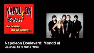 Napoleon Boulevard - Mondd el