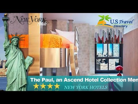 The Paul, an Ascend Hotel Collection Member - New York Hotels, New York
