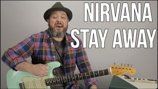 "Guitar Lesson For Nirvana ""Stay Away"" - Nirvana Guitar Lessons"