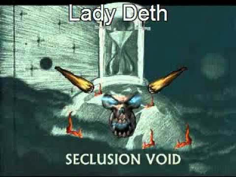 Seclusion Void Lady Deth