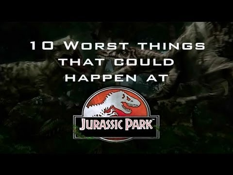 10 Worst Things that Could Happen at Jurassic Park