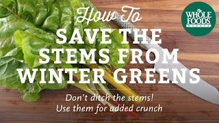 How To Save The Stems From Winter Greens | Cooking Techniques L Whole Foods Market