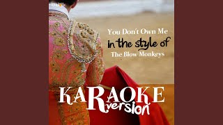 You Don´t Own Me (In The Style Of The Blow Monkeys) (Karaoke Version)