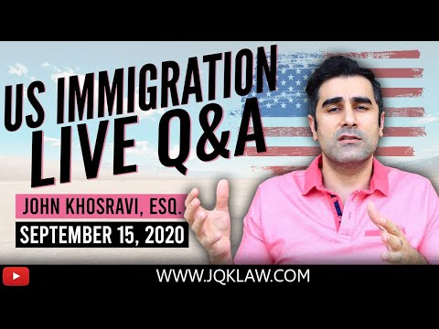 Live Immigration Q&A With Attorney John Khosravi (Sept 15, 2020)