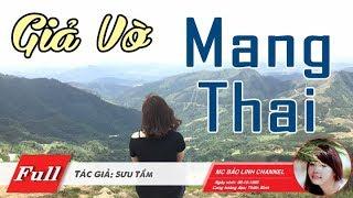 Truyện Ngắn Hay 2018 - Giả Vờ  Mang Thai | Truyện Ngôn Tình Xúc Động Lòng Người