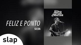 Silva - Feliz e Ponto (Álbum Silva canta Marisa - Ao Vivo)