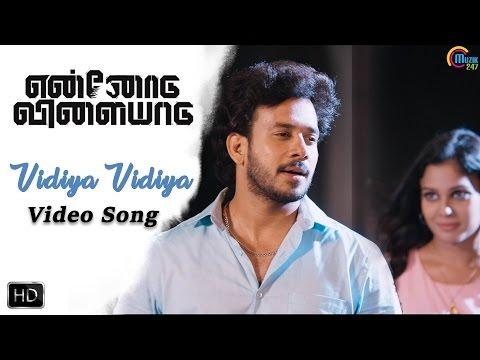Ennodu Vilayadu   Vidiya Vidiya Video song...