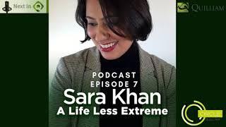 Next in Q Ep 7 - Sara Khan: A Life Less Extreme