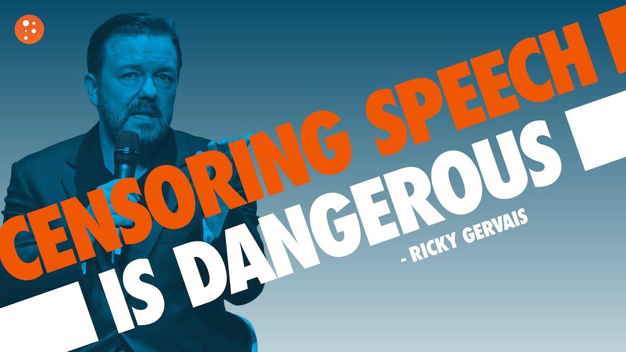 Ricky Gervais: Censoring Speech Is Dangerous